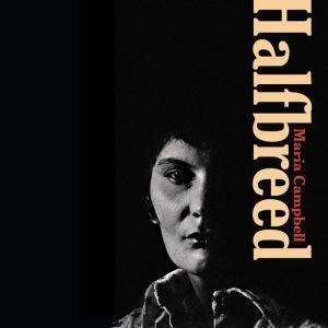 Halfbreed, Maria Campbell