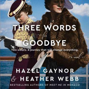 Three Words for Goodbye A Novel, Hazel Gaynor