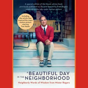A Beautiful Day in the Neighborhood (Movie Tie-In) Neighborly Words of Wisdom from Mister Rogers, Fred Rogers