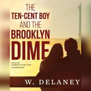 The Ten-Cent Boy and the Brooklyn Dime, W. DeLaney