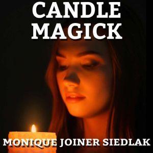Candle Magick, Monique Joiner Siedlak