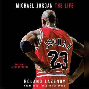Michael Jordan The Life, Roland Lazenby