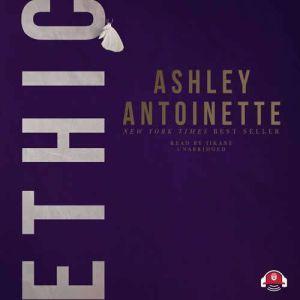 Ethic, Ashley Antoinette