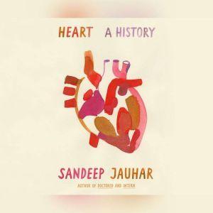 Heart A History, Sandeep Jauhar