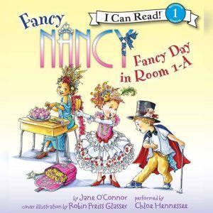 Fancy Nancy: Fancy Day in Room 1-A, Jane O'Connor
