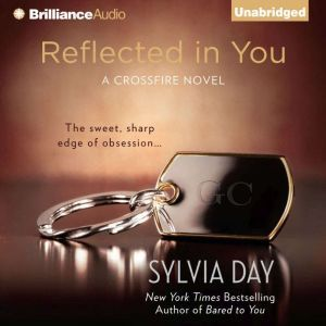 Reflected in You: A Crossfire Novel, Sylvia Day