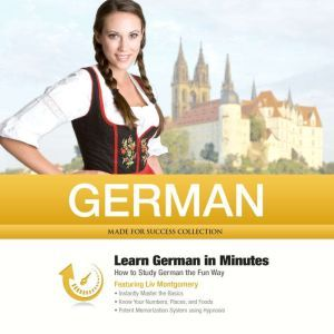 German in Minutes: How to Study German the Fun Way, Made for Success