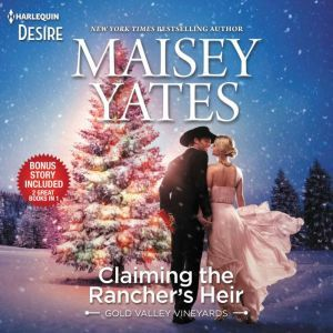 Claiming the Ranchers Heir Ranchers Wild Secret, Maisey Yates