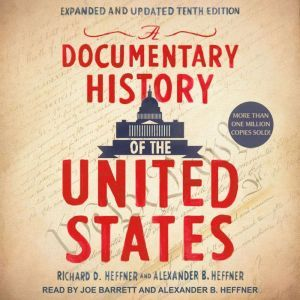 A Documentary History of the United States, Alexander B. Heffner