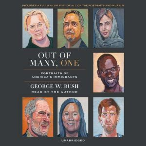 Out of Many, One: Portraits of America's Immigrants, George W. Bush