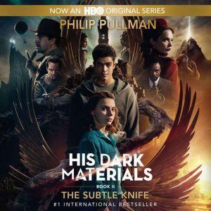 His Dark Materials, Book II: The Subtle Knife, Philip Pullman