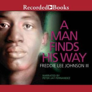 A Man Finds His Way, Freddie Lee Johnson