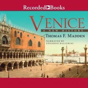 Venice A New History, Thomas F. Madden
