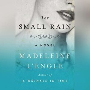 The Small Rain, Madeleine L'Engle