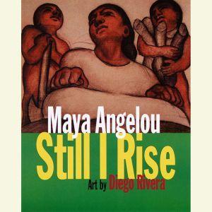 And Still I Rise, Maya Angelou