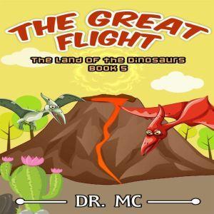 The Land of The Dinosaurs Book: Dinosaur Adventure, Dr. MC