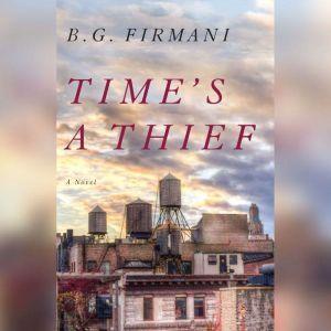 Time's a Thief, B.G. Firmani
