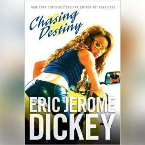 Chasing Destiny, Eric Jerome Dickey