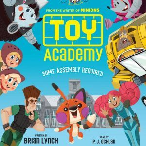 Toy Academy: Some Assembly Required, Brian Lynch