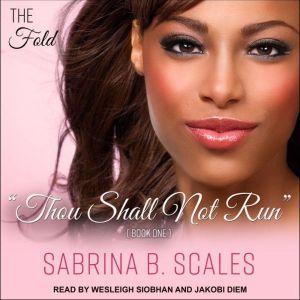 Thou Shall Not Run, Sabrina B. Scales