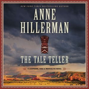 The Tale Teller: A Leaphorn, Chee & Manuelito Novel, Anne Hillerman