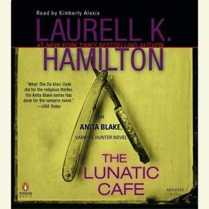 The Lunatic Cafe, Laurell K. Hamilton