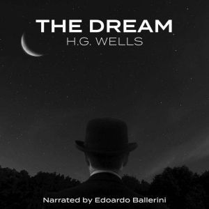 Dream, The, H. G. Wells