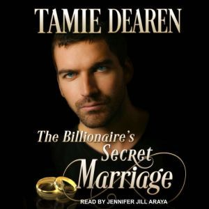 The Billionaire's Secret Marriage, Tamie Dearen