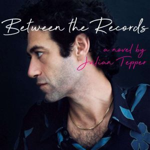 Between The Records, Julian Tepper