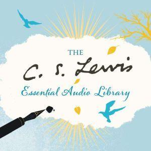 C. S. Lewis Essential Audio Library, C. S. Lewis