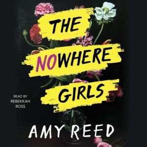 The Nowhere Girls, Amy Reed
