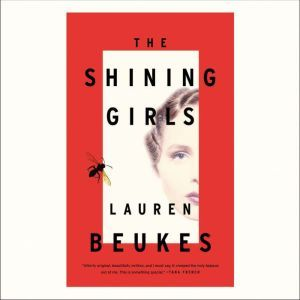 The Shining Girls, Lauren Beukes