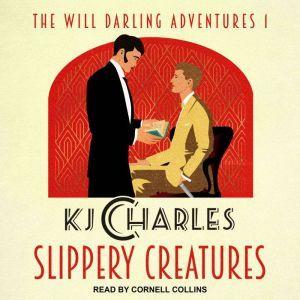 Slippery Creatures, KJ Charles