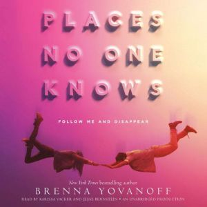 Places No One Knows, Brenna Yovanoff