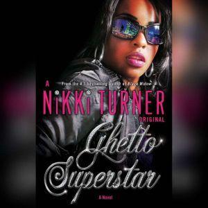 Ghetto Superstar, Nikki Turner