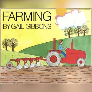 Farming, Gail Gibbons
