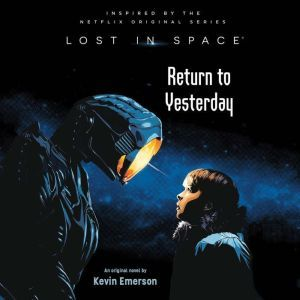 Lost in Space: Return to Yesterday, Kevin Emerson