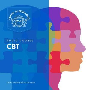 CBT Audio Course, Centre of Excellence