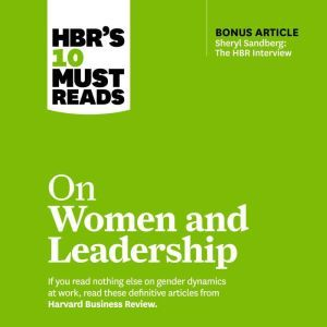 HBR's 10 Must Reads on Women and Leadership, Harvard Business Review