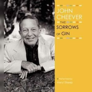 The Sorrows of Gin, John Cheever