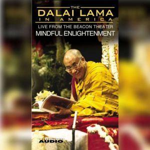 The Dalai Lama in America :Mindful Enlightenment, His Holiness the Dalai Lama