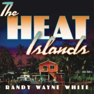 The Heat Islands, Randy Wayne White