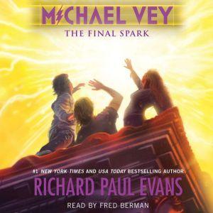 Michael Vey 7: The Final Spark, Richard Paul Evans