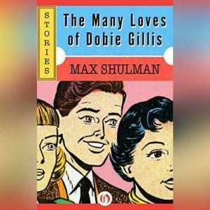 Many Loves of Dobie Gillis, The, Max Shulman
