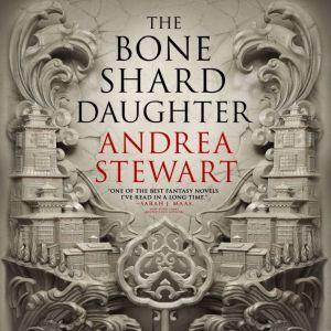 The Bone Shard Daughter, Andrea Stewart