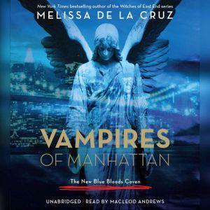 Vampires of Manhattan: The New Blue Bloods Coven, Melissa de la Cruz