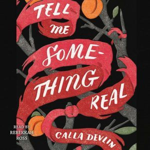 Tell Me Something Real, Calla Devlin