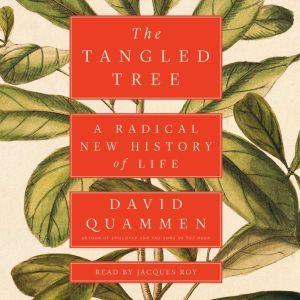 The Tangled Tree A Radical New History of Life, David Quammen