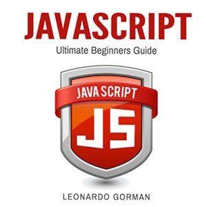 Javascript Ultimate Beginners Guide, Leonardo Gorman