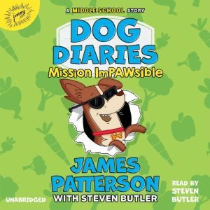 Dog Diaries: Mission Impawsible: A Middle School Story, James Patterson